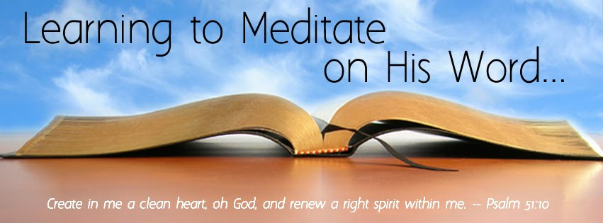 Learning to Meditate on HIS Word