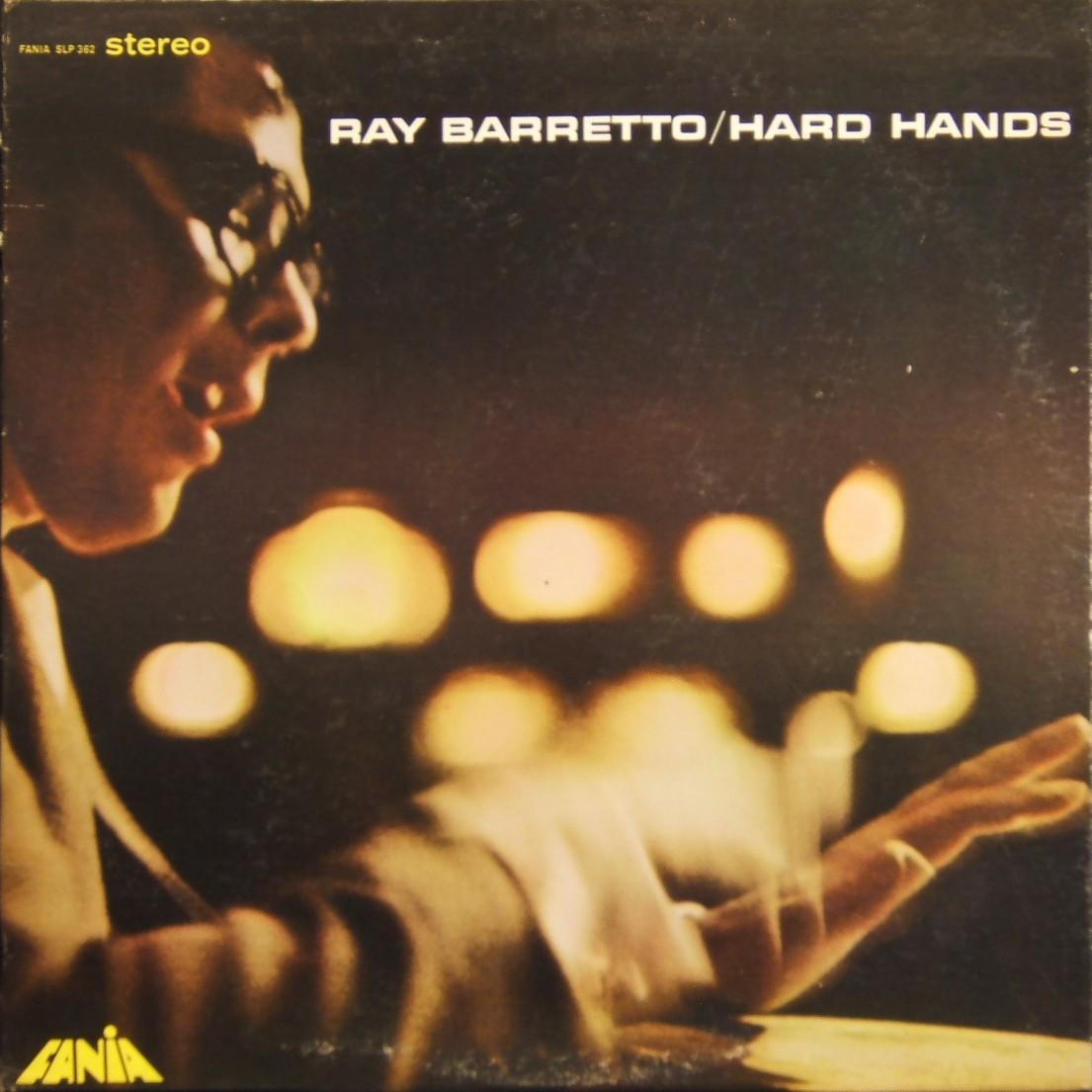 LA MANIA DEL PADRINO: Ray Barretto - Hard Hands