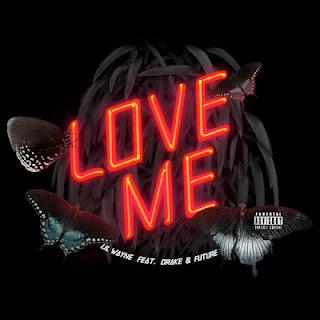 Lirik Lagu: Lil Wayne Featuring Drake & Future - Love Me