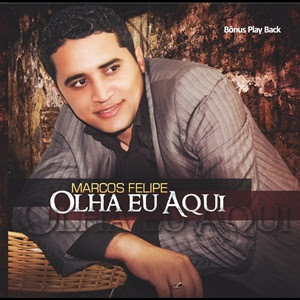 Marcos Felipe - Olha eu Aqui