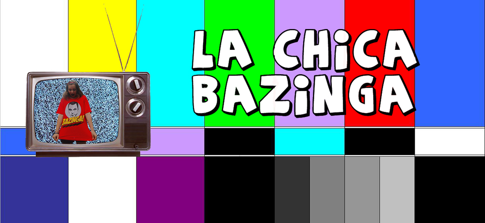 La Chica Bazinga