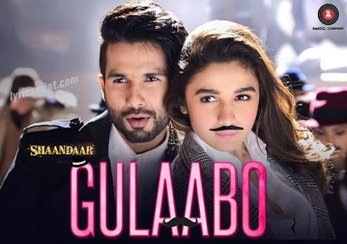 Gulaabo - Shaandaar (2015)