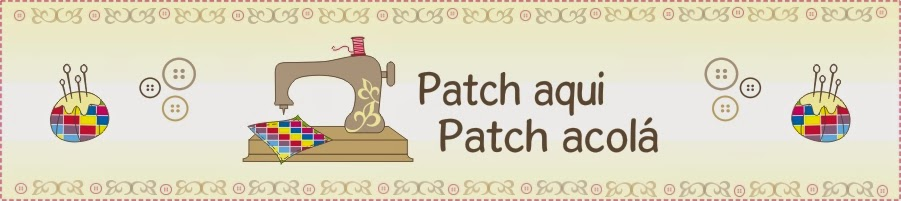 Patch aqui Patch Acolá