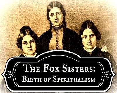 The Fox Sisters: Birth of Spiritualism  Fox3
