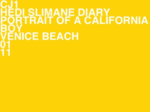 HEDI SLIMANE DIARY // CJ1 PORTRAIT OF A CALIFORNIA BOY // VENICE BEACH 01 11