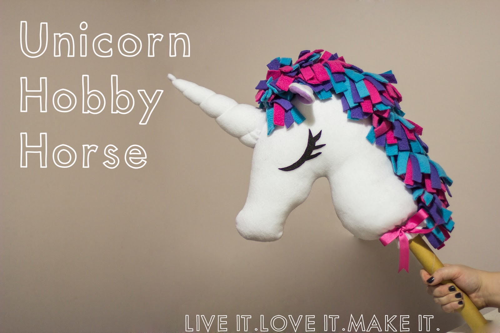 Live It Love It Make It Make It Unicorn Hobbyhorse