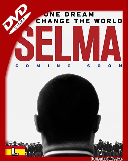 Selma: El Poder de un Sueño (2014) DVDRip (Latino) MU 1F