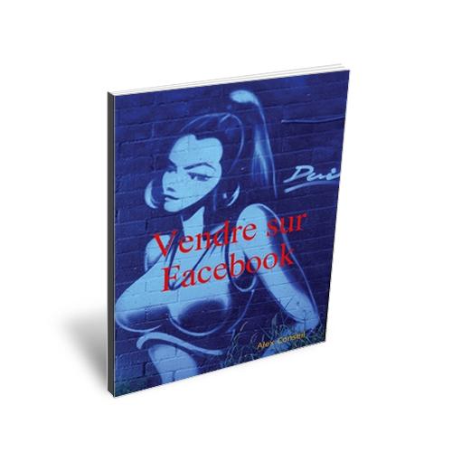Livre Vendre sur Facebook Gratuit en cadeaux dans la description
