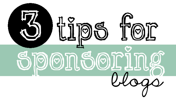 3 Tips for Sponsoring Blogs