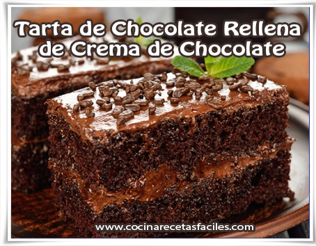 Tarta de Chocolate Rellena de Crema de Chocolate | Recetas fáciles