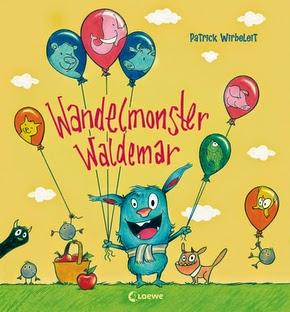 Wandelmonster Waldemar - monstermäßig witziges Kinderbuch