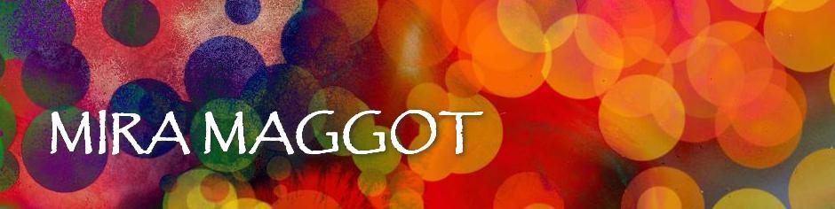 Mira Maggot