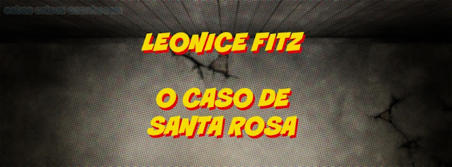 Leonice Fitz - A paranormal de santa rosa
