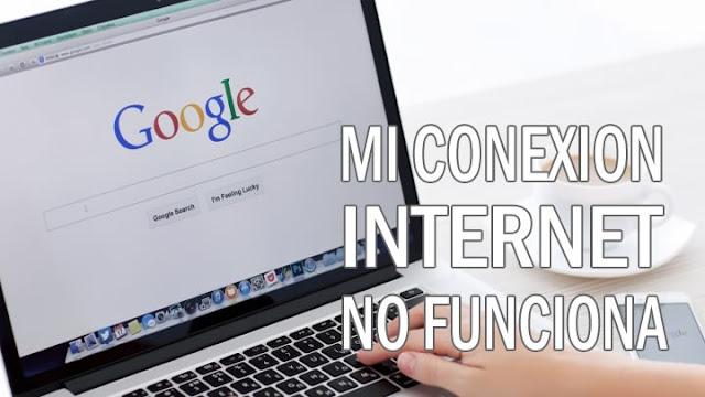MI CONEXION A INTERNET NO FUNCIONA (solucion)
