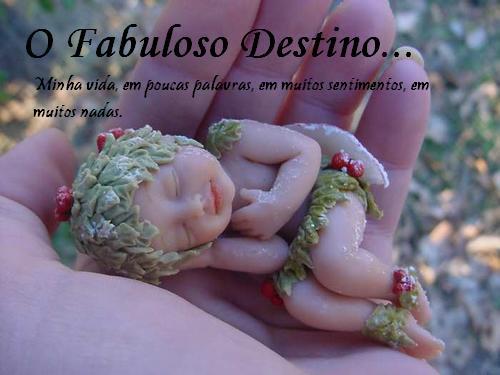 O Fabuloso Destino...