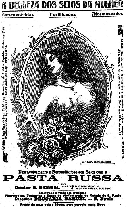 Propaganda da Pasta Russa apresentada em 1917 que prometia saúde e beleza aos seios das mulheres.