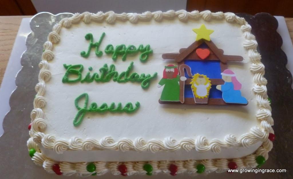 Jesus Birthday Cake Images : Growing in Grace: Jesus Birthday Cake