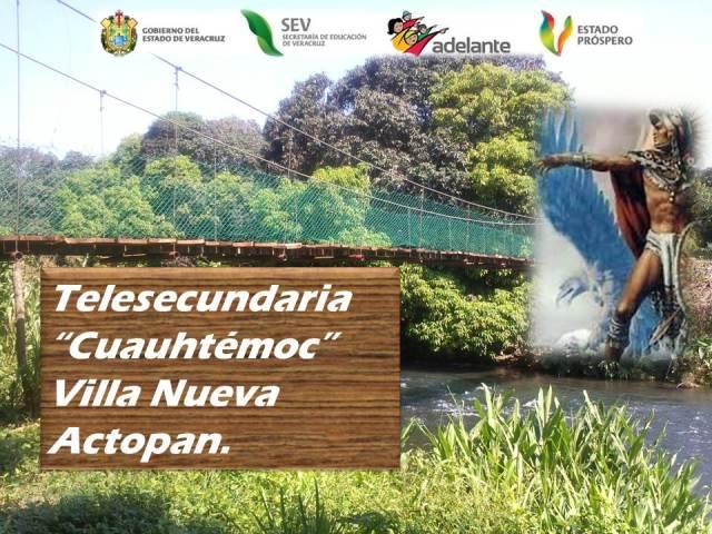 """Telesecundaria """"Cuauhtémoc"""" Villa Nueva, Actopan, Veracruz."""