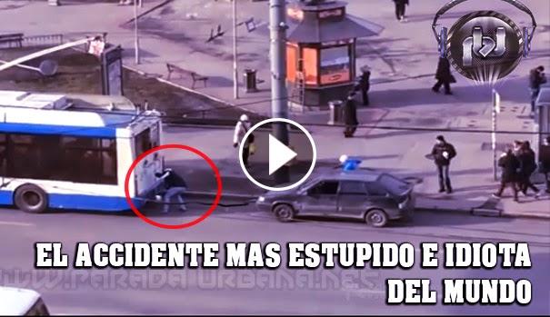 VIDEO INSOLITO - El Accidente mas Estupido e Idiota que del Mundo