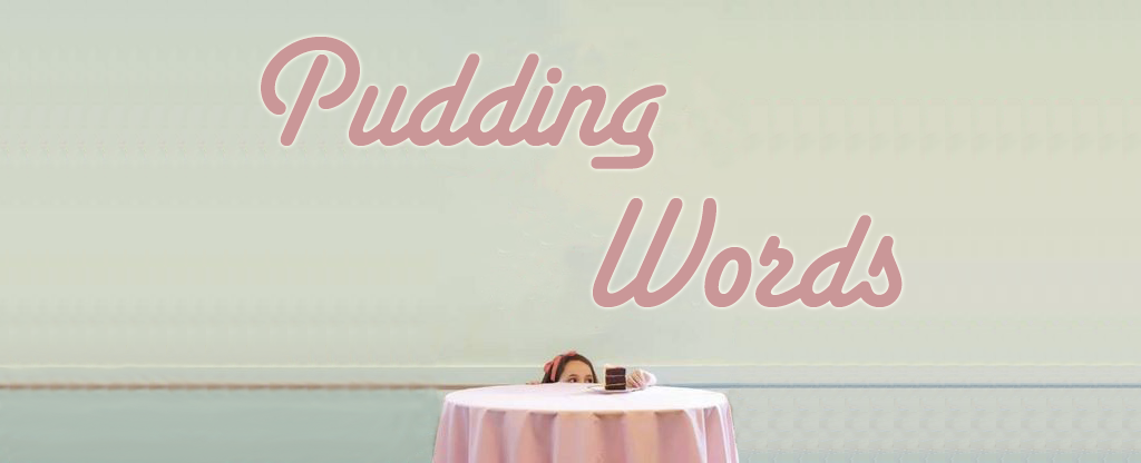 Pudding Words