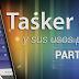 Tasker y sus usos prácticos (Parte I)