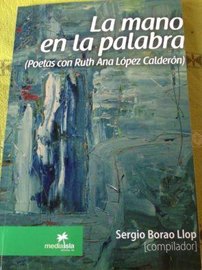 LA MANO EN LA PALABRA( poetas con Ruth Ana López Calderón)