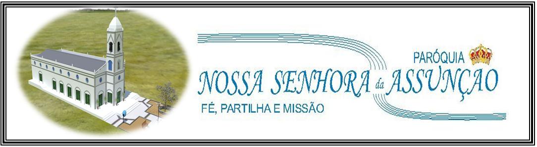 PARÓQUIA NOSSA SENHORA DA ASSUNÇÃO