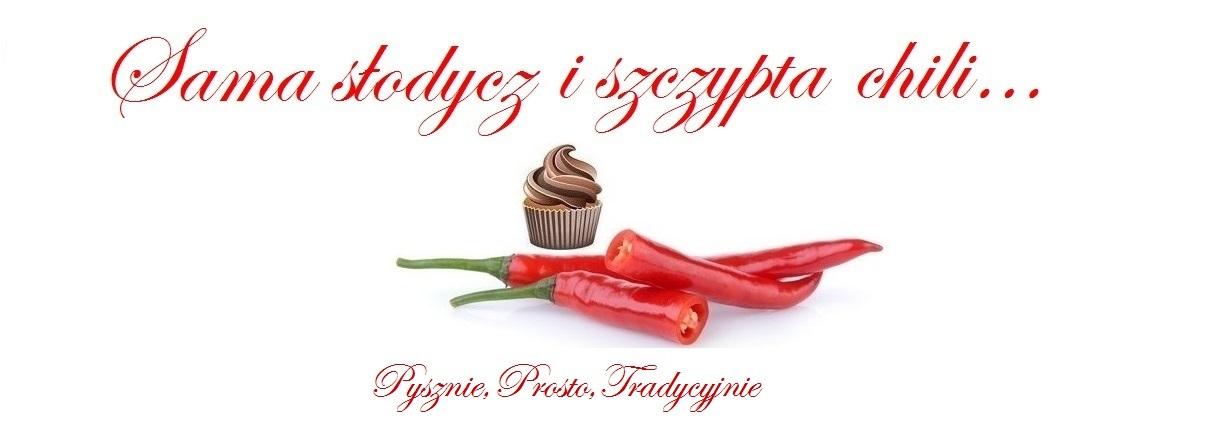 Sama słodycz i szczypta chili...