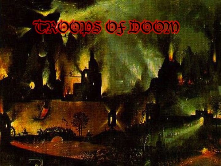 Troops of Doom