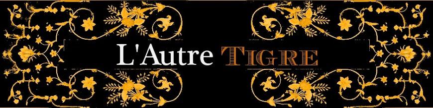 L'autre Tigre