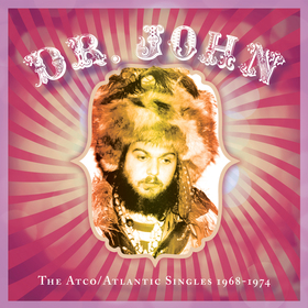 Dr. John's The Atco/Atlantic Singles 1968-1974