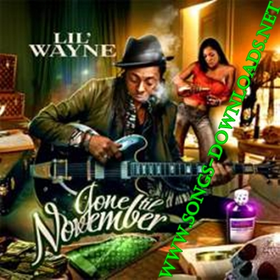 Advorlee lil wayne gone till november mp3 songs download