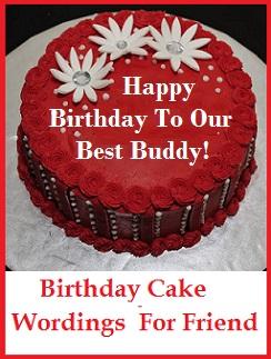 Friend Birthday Cake Wordings For