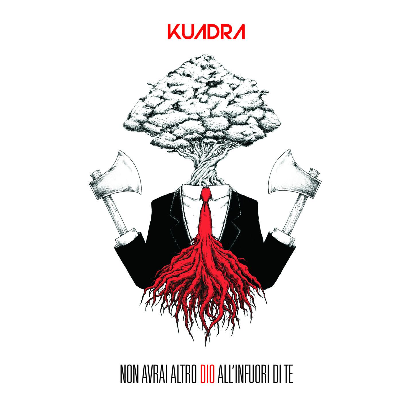Kuadra - Non Avrai altro Dio all'Infuori di te