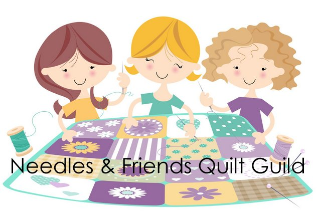 NEEDLES and FRIENDS QUILT GUILD