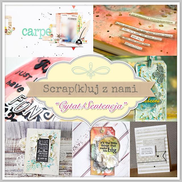 http://scrapkipl.blogspot.com/2015/09/scrapkuj-z-nami-cytatsentencja.html