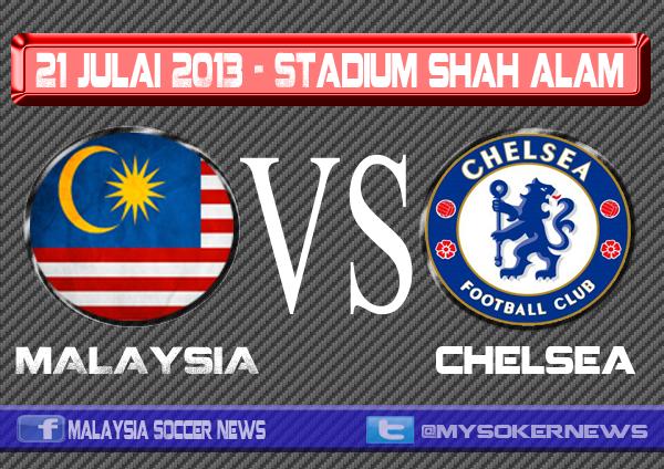 Pilihan Malaysia vs Chelsea 21 Julai 2013 - Siri Jelajah Pra-Musim 2013/14