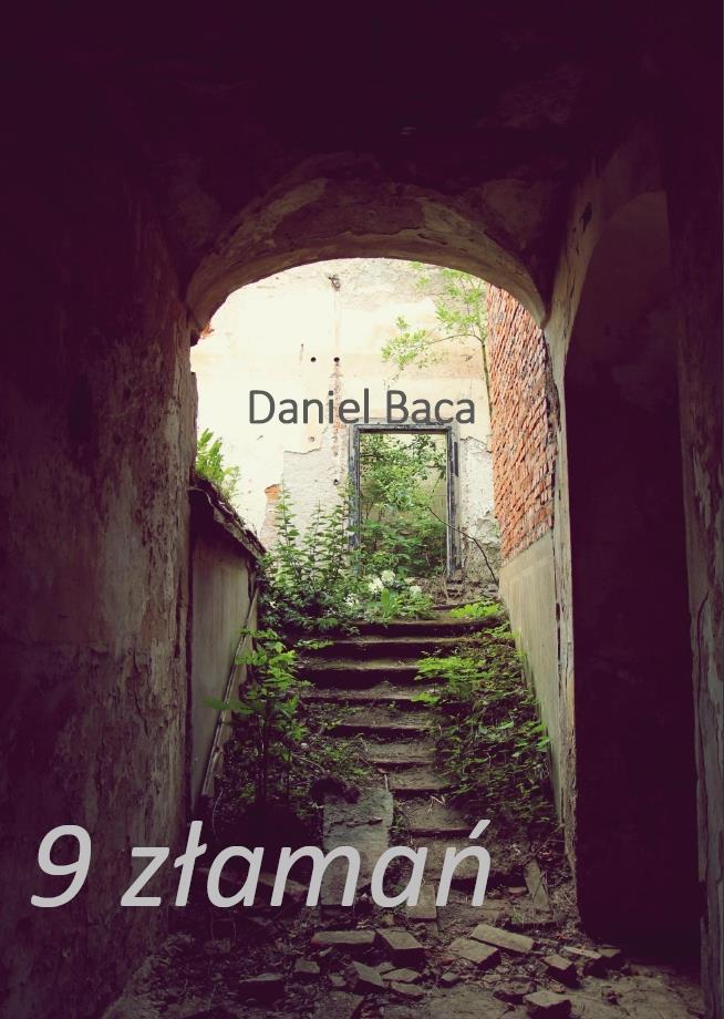 """Daniel Baca - """" 9 złamań"""""""