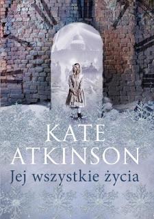 """""""Jej wszystkie zycia"""" Kate Atkinson"""