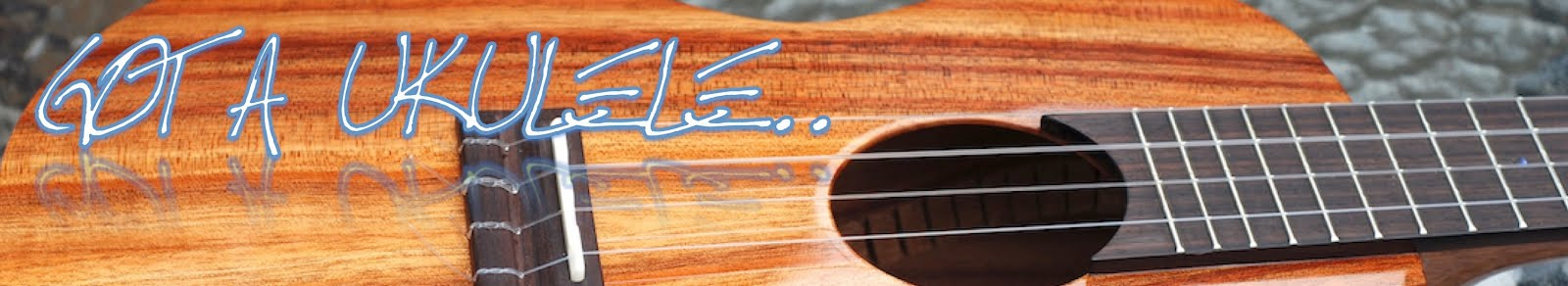 Got A Ukulele, Blog