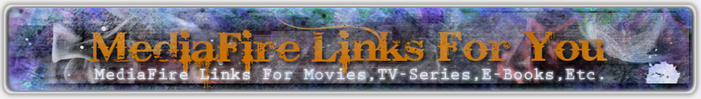 MediaFire Links For You!