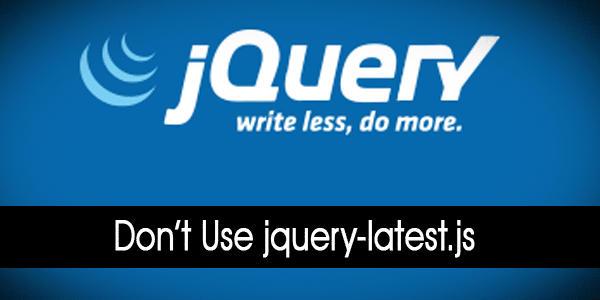 Jangan Menggunakan Lagi jquery-latest.js