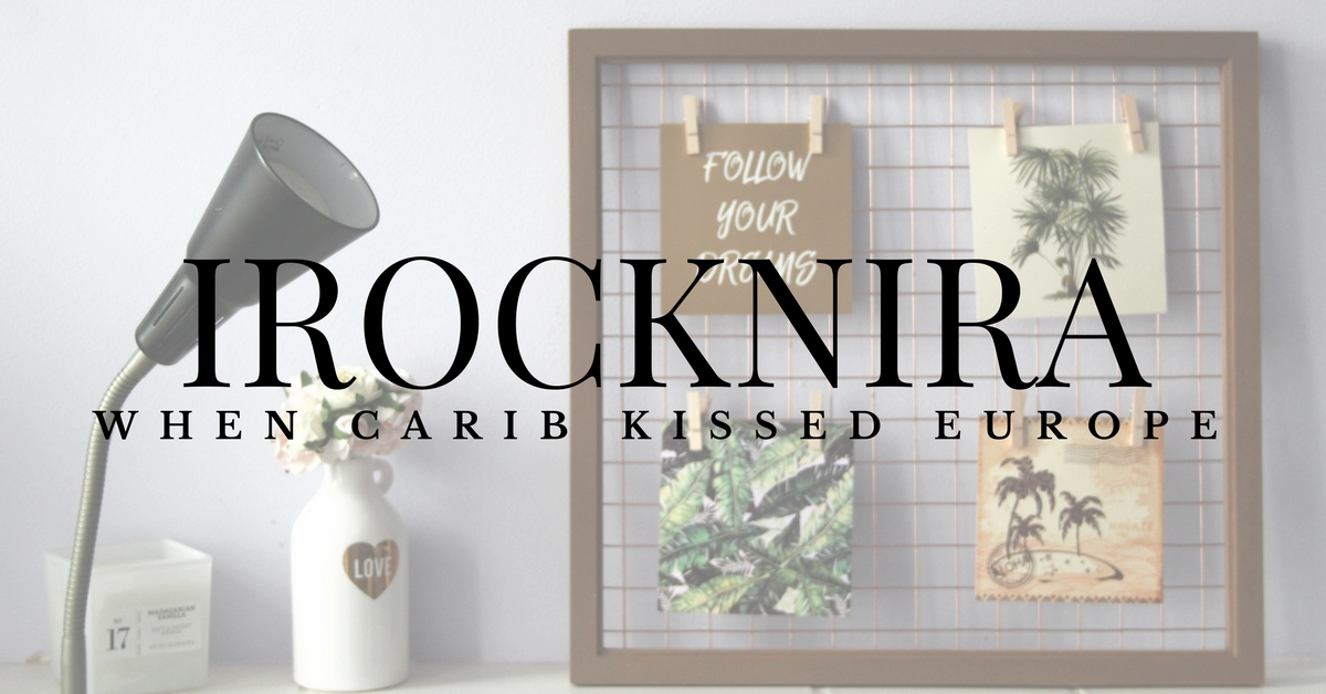 IROCKNIRA - When Carib Kissed Europe