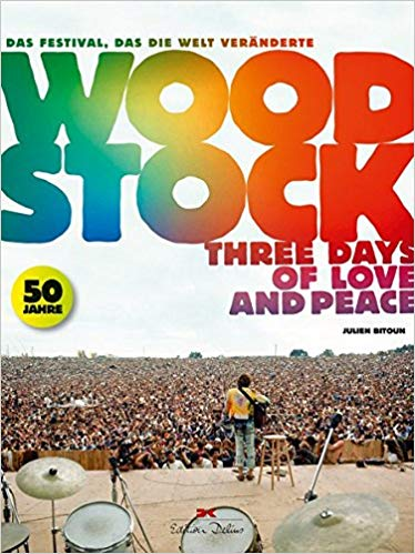 Woodstock- Three Days of Love and Peace