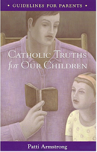 Catholic Truths for Our Children