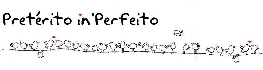 Pretérito in'Perfeito