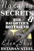Naughty Secrets 8: Her Daughter&#39;s Boyfriend