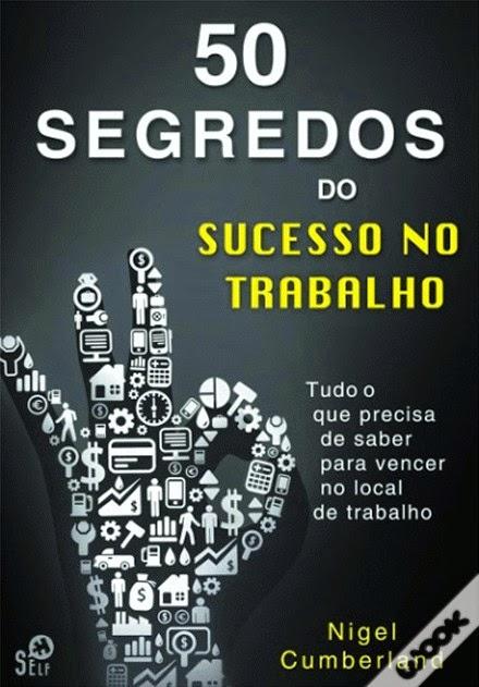 http://www.wook.pt/ficha/50-segredos-do-sucesso-no-trabalho/a/id/16350622
