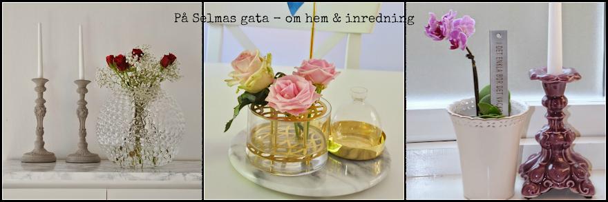 På Selmas gata - en blogg om hem & inredning