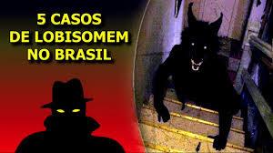 Casos de Lobisomem no Brasil